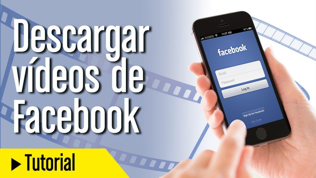 Cómo descargar videos de Facebook en dispositivos móviles