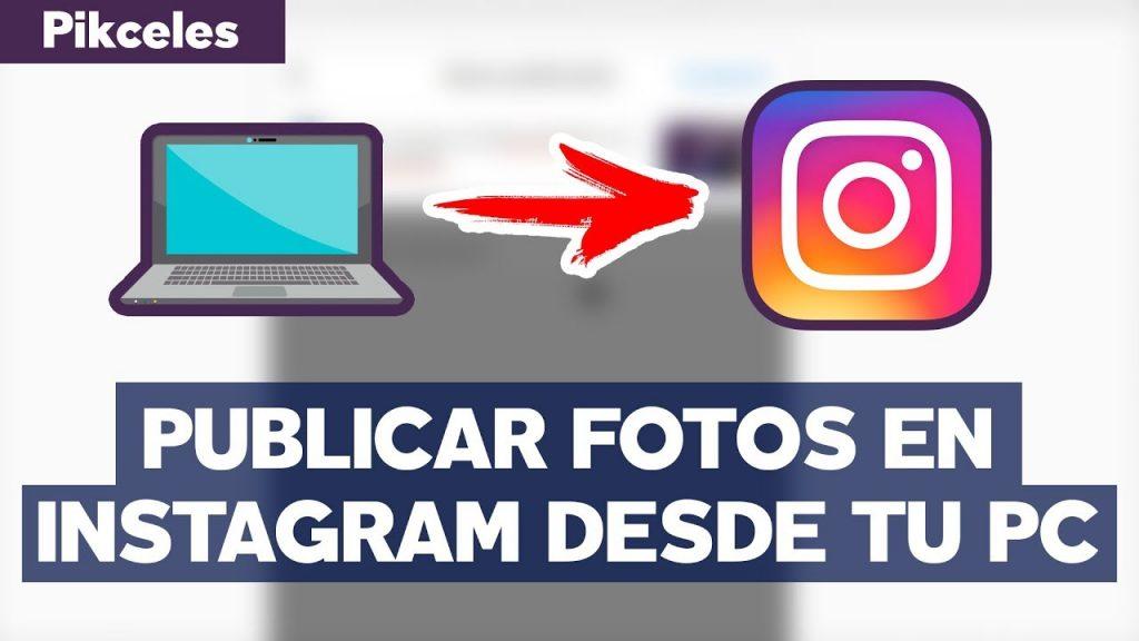 Cómo publicar videos de instagram desde tu PC