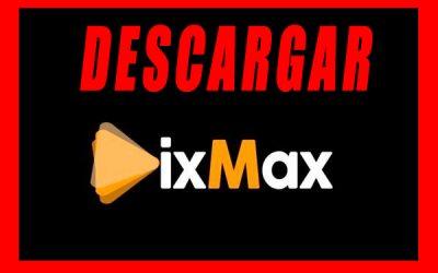 Descargar Dixmax APK Gratis en Android para ver pelis y series gratis